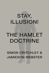 Stay, Illusion! by Simon Critchley