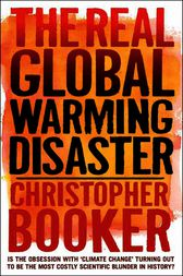 The Real Global Warming Disaster by Christopher Lever