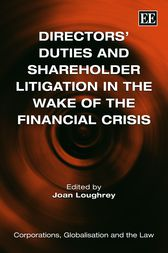 Directors' Duties and Shareholder Litigation in the Wake of the Financial Crisis by Joan Loughrey