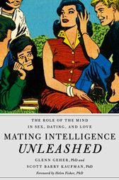 Mating Intelligence Unleashed by Glenn PhD Geher