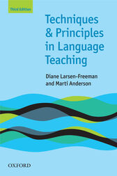 Techniques and Principles in Language Teaching 3rd edition - Oxford Handbooks for Language Teachers by Diane Larsen-Freeman