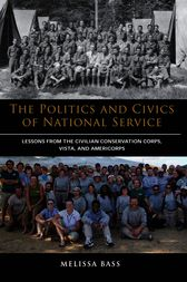 The Politics and Civics of National Service by Melissa Bass