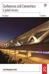 Conferences and Conventions 3rd edition by Tony Rogers