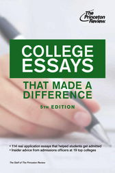 College Essays that Made a Difference, 5th Edition by Princeton Review