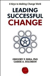 Leading Successful Change by Gregory P. Shea