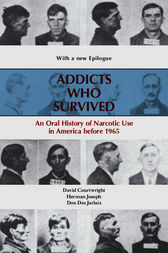 Addicts Who Survived by David T. Courtwright