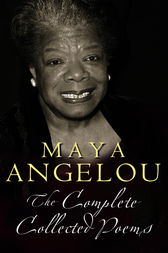 The Complete Collected Poems by Maya Angelou