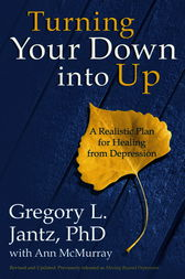 Turning Your Down into Up by Gregory L. Jantz