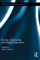 Family, Community, and Higher Education by Toby S. Jenkins
