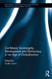 Caribbean Sovereignty, Development and Democracy in an Age of Globalization by Linden Lewis
