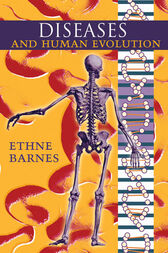 Diseases and Human Evolution by Ethne Barnes