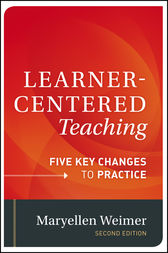 Learner-Centered Teaching by Maryellen Weimer