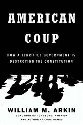 American Coup by William M. Arkin