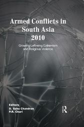 Armed Conflicts in South Asia 2010 by D. Suba Chandran