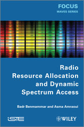 Radio Resource Allocation and Dynamic Spectrum Access by Badr Benmammar