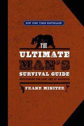 The Ultimate Man's Survival Guide by Frank Miniter