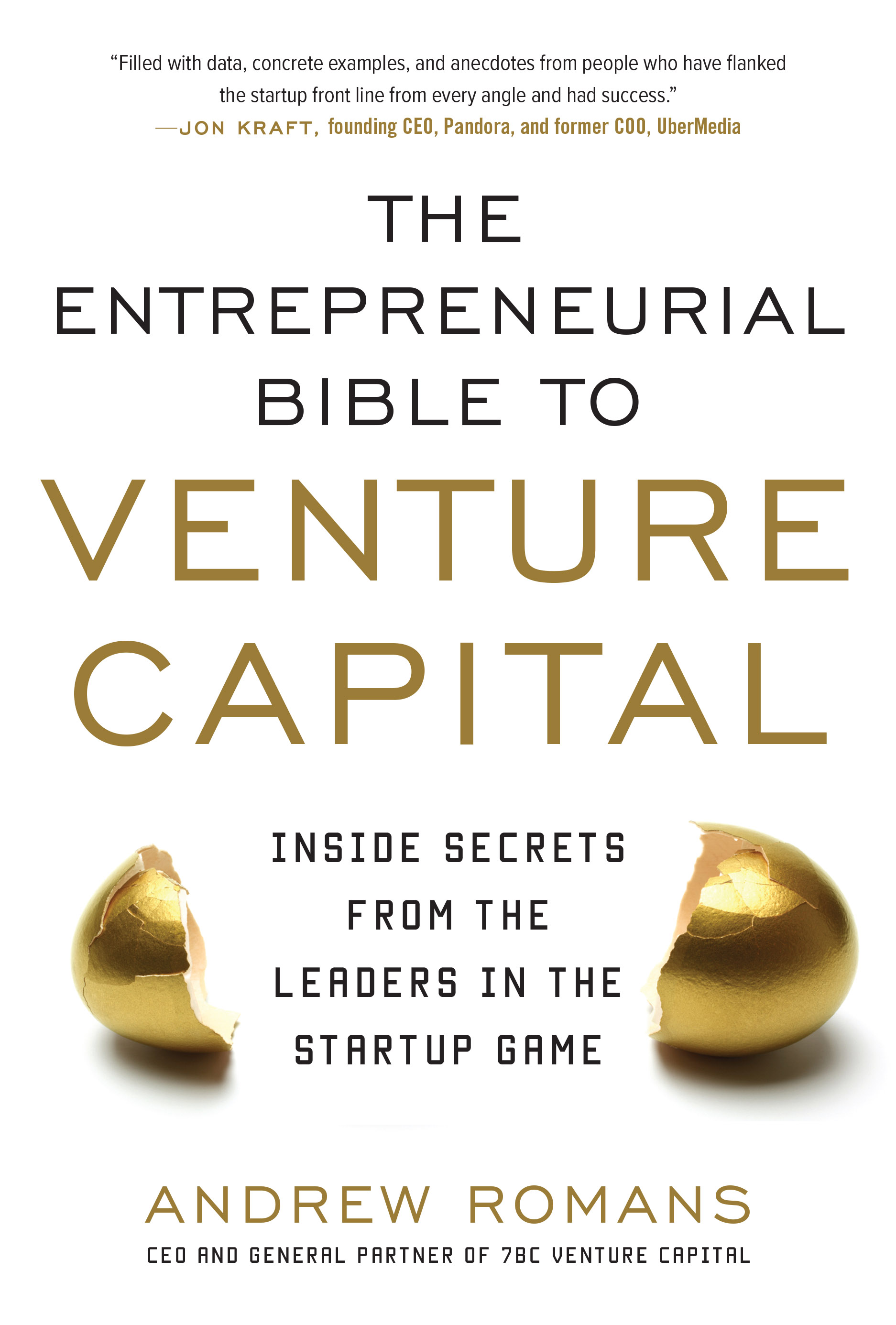 Download Ebook The Entrepreneurial Bible to Venture Capital: Inside Secrets From the Leaders in the Startup Game by Andrew Romans Pdf