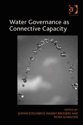 Water Governance as Connective Capacity by Peter Scholten