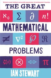 The Great Mathematical Problems by Ian Stewart