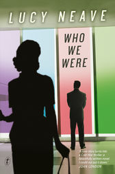 Who We Were by Lucy Neave