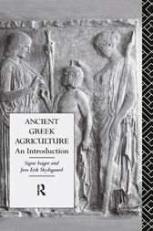 Ancient Greek Agriculture by Signe Isager