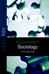 Key Concepts in Sociology by Peter H Braham