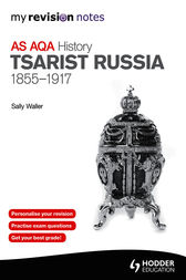 My Revision Notes AQA AS History: Tsarist Russia 1855-1917