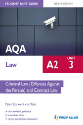 AQA A2 Law Student Unit Guide New Edition: Unit 3 Criminal Law (Offences Against the Person) and Contract Law by Ian Yule