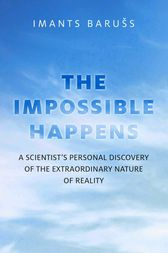 The Impossible Happens by Imants Barušs