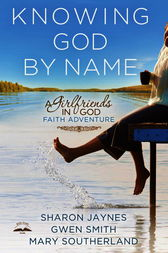Knowing God by Name by Sharon Jaynes