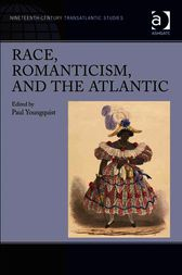 Race, Romanticism, and the Atlantic by Paul Youngquist