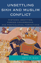 Unsettling Sikh and Muslim Conflict by Katy P. Sian