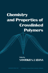 Chemistry and Properties of Crosslinked Polymers by Labana