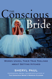 The Conscious Bride by Sheryl Nissinen