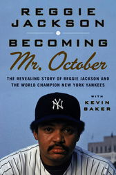 Becoming Mr. October by Reggie Jackson