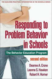 Responding to Problem Behavior in Schools, Second Edition by Deanne A. Crone