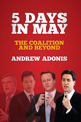 5 Days in May by Andrew Adonis