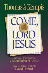 Come, Lord Jesus (Rekindling the Inner Fire) by Thomas A'kempis