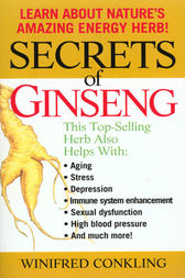 Secrets of Ginseng by Winifred Conkling