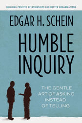 Humble Inquiry by Edgar H. Schein