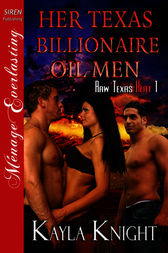 Her Texas Billionaire Oil Men (Siren Publishing Menage Everlasting) by Kayla Knight