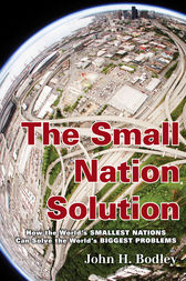 The Small Nation Solution by John H. Bodley