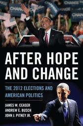 After Hope and Change by James W. Ceaser