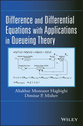 Difference and Differential Equations with Applications in Queueing Theory by Aliakbar Montazer Haghighi