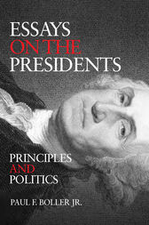 Essays on the Presidents by Paul F. Boller