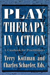 Play Therapy in Action by Terry Kottman