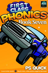 First Class Phonics - Book 7 by P. S. Quick