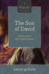 The Son of David (A 10-week Bible Study) by Nancy Guthrie