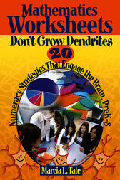 Mathematics Worksheets Don't Grow Dendrites by Marcia L. Tate