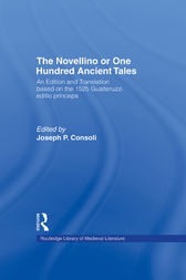 The Novellino or One Hundred Ancient Tales: An Edition and Translation based on the 1525 Gualteruzzi editio princeps